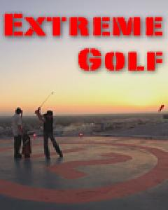 Extreme Golf - David August & Tanner L Richards