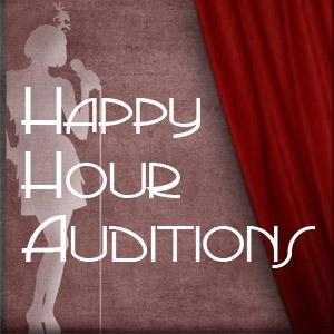 Happy Hour  Auditions