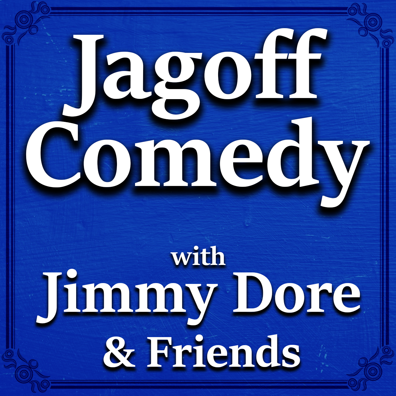 bb7121d1a9b Jagoff Comedy with Jimmy Dore   Friends
